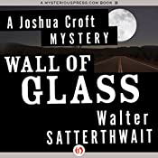 Wall of Glass: A Joshua Croft Mystery, Book 1 | Walter Satterthwait