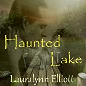 Haunted Lake | [Lauralynn Elliott]