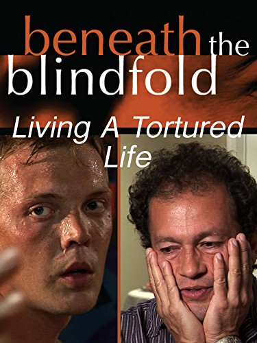 Beneath The Blindfold: Living A Tortured Life on Amazon Prime Video UK