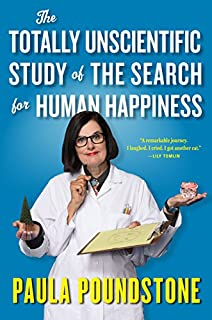 Book Cover: The Totally Unscientific Study of the Search for Human Happiness