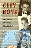 img - for City Boys: Cagney, Bogart, Garfield book / textbook / text book