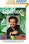 Superfoods: The Food and Medicine of...