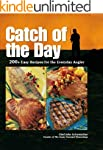 Catch of the Day: 200+ Easy Recipes f...