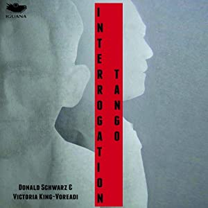 Interrogation Tango | [Donald Schwarz, Victoria King-Voreadi]