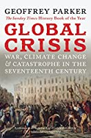 Global Crisis - War, Climate Change and Catastrophe in the Seventeenth Century