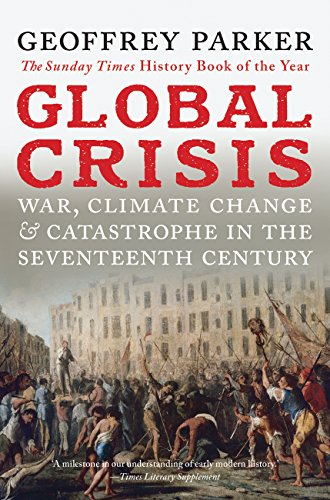 global-crisis-war-climate-change-and-catastrophe-in-the-seventeenth-century
