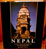 Nepal: A Guide to the Art and Architecture of the Kathmandu Valley Michael Hutt