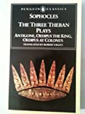 The Three Theban Plays (0140444254) by Fagles, Robert