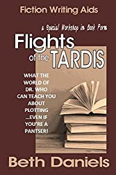FLIGHTS OF THE TARDIS- WHAT THE WORLD OF DOCTOR WHO CAN TEACH YOU ABOUT PLOTTING...EVEN IF YOURE A PANTSER (A Writing Workshop in Book Form 4)
