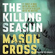 The Killing Season (       UNABRIDGED) by Mason Cross Narrated by Eric Meyers