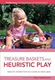 Treasure Baskets and Heuristic Play (Professional Development) (1408175835) by Featherstone, Sally