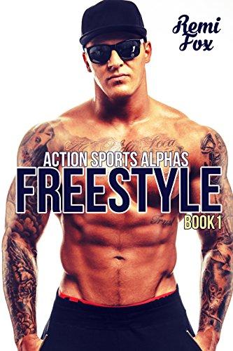Freestyle 1: A Bad Boy Romance (Action Sports Alphas)