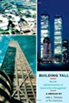Building Tall: My Life and the Invent...
