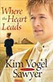 img - for Where the Heart Leads (Heart of the Prairie Book #2) book / textbook / text book