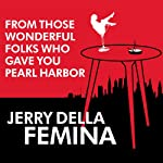 From Those Wonderful Folks Who Gave You Pearl Harbor: Front-Line Dispatches from the Advertising War | Jerry Della Femina,Charles Sopkin