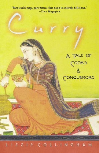 Curry: A Tale of Cooks and Conquerors by Lizzie Collingham