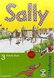 Sally - Englisch ab Klasse 1 - Ausgabe D für alle Bundesländer außer Nordrhein-Westfalen - 2008: 3. Schuljahr - Activity Book mit Audio-CD title=