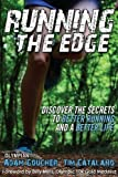 img - for Running the Edge: Discovering the Secrets to Better Running and a Better Life by Goucher, Adam, Catalano, Tim (August 1, 2012) Paperback book / textbook / text book