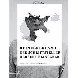 Reineckerland: Der Schriftsteller Herbert Reinecker