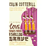 Love Songs From a Shallow Grave (Dr Siri Paiboun Mystery 7)by Colin Cotterill