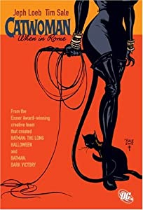 Catwoman: When in Rome (Batman) by Jeph Loeb and Tim Sale