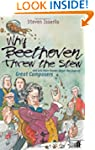 Why Beethoven Threw the Stew: And Lot...