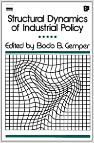 Structural Dynamics of Industrial Policy: Bodo B. Gemper
