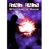 Teale Tales 1 : Wyv Land of Magik