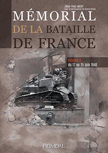 Memorial de la bataille de France. Volume 4: du 17 au 25 juin 1940  [Mary, Jean-Yves] (Tapa Dura)