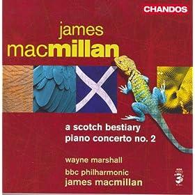 Macmillan, J.: Scotch Bestiary (A) / Piano Concerto No. 2