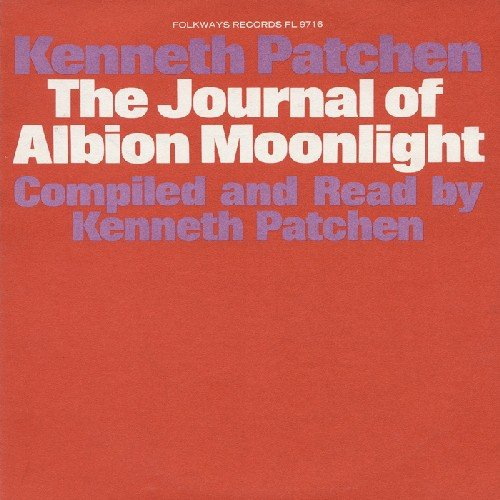 CD : KENNETH PATCHEN - The Journal Of Albion Moonlight