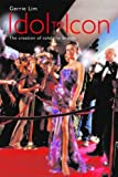 img - for Idol to Icon: The creation of celebrity brands by Gerrie Lim (4-Aug-2005) Paperback book / textbook / text book