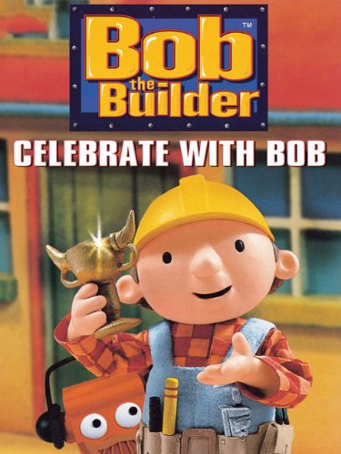 Bob The Builder:  Celebrate With Bob