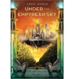 [ UNDER THE EMPYREAN SKY (HEARTLAND TRILOGY #01) ] By Wendig, Chuck ( Author) 2013 [ Hardcover ]