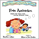 Free Association, Where My Mind Goes During Science Class (The Adventures of Everyday Geniuses)