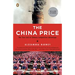 The China Price: The True Cost of Chinese Competitive Advantage (