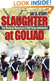 Slaughter at Goliad: The Mexican Massacre of 400 Texas Volunteers