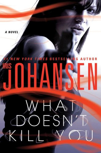 Iris Johansen's Explosive New Thriller 'What Doesn't Kill You'