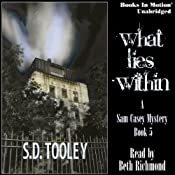 What Lies Within: Sam Casey Series, Book 5 | S. D. Tooley