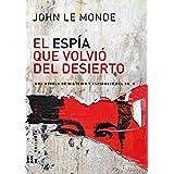 El Espía que volvió del Desierto: Una novela de misterio y espionaje del Sr. K (Trilogia nº 1)