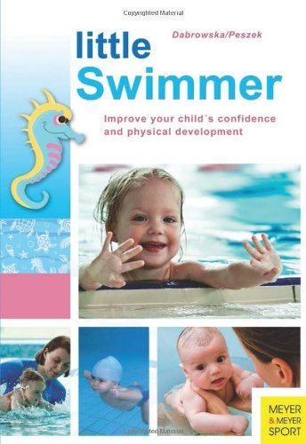 Little Swimmer: Improve Your Child'S Confidence And Physical Development front-491534