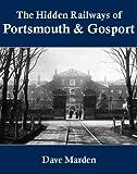 The Hidden Railways of Portsmouth and Gosport