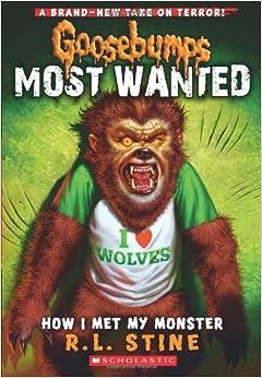 Met My Monster (Goosebumps Most Wanted #3) Paperback – April 1, 2013