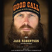 Good Call: Reflections on Faith, Family, and Fowl | [Jase Robertson, Mark Schlabach (contributor)]