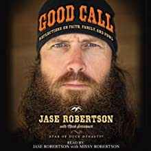 Good Call: Reflections on Faith, Family, and Fowl (       UNABRIDGED) by Jase Robertson, Mark Schlabach (contributor) Narrated by Jase Robertson, Missy Robertson