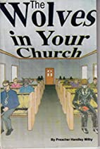 The Wolves in Your Church by Handley Millby