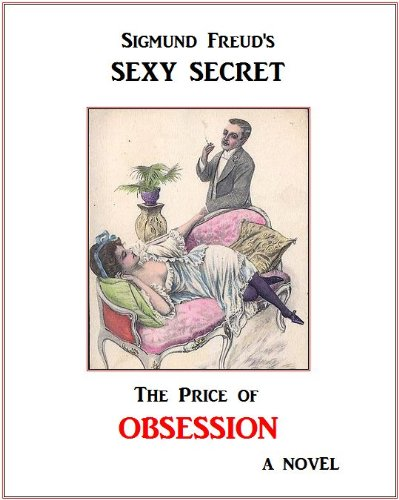 sigmund-freuds-sexy-secret-the-price-of-obsession