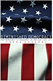 Diminished Democracy: From Membership to Management in American Civic Life (The Julian J. Rothbaum Distinguished Lecture Series)