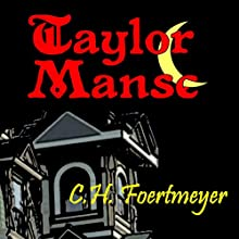 Taylor Manse (       UNABRIDGED) by C. H. Foertmeyer Narrated by Alan Philip Ormond