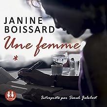 Une femme | Livre audio Auteur(s) : Janine Boissard Narrateur(s) : Sarah Jalabert